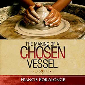 The Making of a Chosen Vessel Audiobook