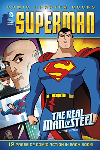 The Real Man of Steel (Superman: Comic Chapter Books) (Comic Book Superman)
