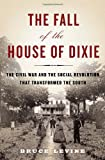 The Fall of the House of Dixie, Bruce C. Levine, 1400067030