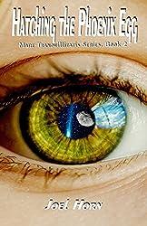 Hatching the Phoenix Egg (Mare Tranquillitatis Series Book 2)