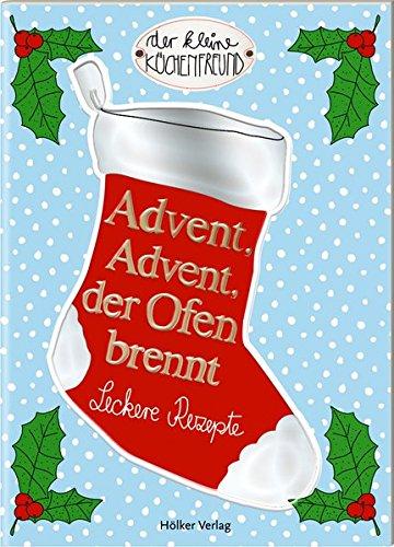 Advent, Advent, der Ofen brennt: Leckere Rezepte (Der kleine Küchenfreund)