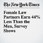 Female Law Partners Earn 44% Less Than the Men, Survey Shows   Elizabeth Olson