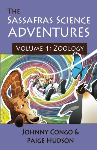 The Sassafras Science Adventures: Volume One:  Zoology