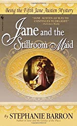 Jane and the Stillroom Maid: Being the Fifth Jane Austen Mystery (Being A Jane Austen Mystery)