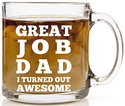 Great Job Dad I Turned Out Awesome Coffee Mug 13 oz - Funny Father Gift Mugs Novelty Present for Dads Gifts for Father's Day or Birthday Perfect for Tea or Cold Beverages
