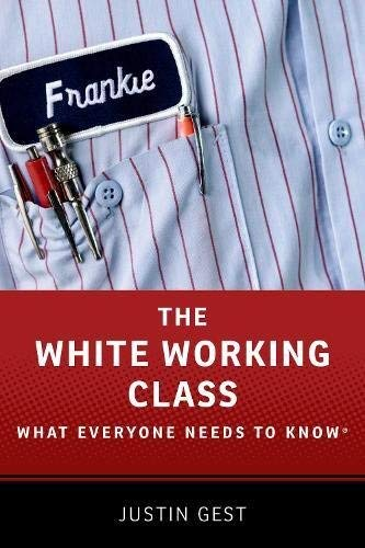 The White Working Class: What Everyone Needs to Know [並行輸入品]   B07HK1QW74