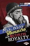 Merciless Monarchs and Ruthless Royalty, Miriam Aronin, 1467708984