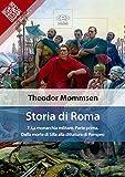 Storia di Roma. Vol. 7: La monarchia militare (Parte prima) Dalla morte di Silla alla dittatura di Pompeo (Liber Liber) (Italian Edition)