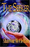 The Seeker, Sharron McClellan, 1893896250