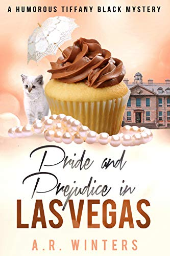 Pride and Prejudice in Las Vegas: A Tiffany Black Mystery (Tiffany Black Mysteries Book 19) by [Winters, A.R.]