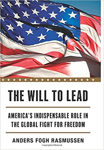 Rasmussen – The Will to Lead: America's Indispensable Role in the Global Fight for Freedom