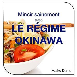 Mincir sainement avec le régime Okinawa | Livre audio