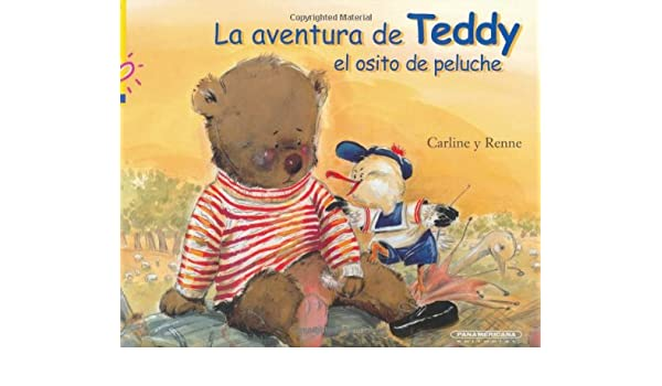 La aventura de Teddy el osito de peluche (Golpe de corazon / Blow in the heart) (Spanish Edition): Carline y Renne: 9789583018848: Amazon.com: Books