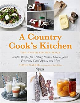 A Country Cook S Kitchen American Style Icon Alison Walker Tara Fisher 9780847838394 Com Books