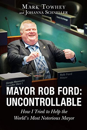 [D0wnl0ad] Mayor Rob Ford: Uncontrollable: How I Tried to Help the World's Most Notorious Mayor PPT