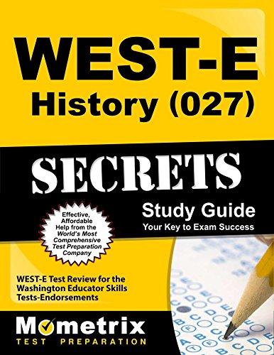 WEST-E History (027) Secrets Study Guide: WEST-E Test Review for the Washington Educator Skills Tests-Endorsements (Mometrix Secrets Study Guides)