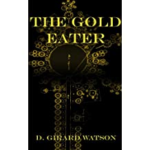 The Gold Eater (The Gold Chronicles Book 2)