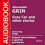 Gray Car and Other Stories | Alexander Grin