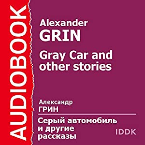 Gray Car and Other Stories Audiobook