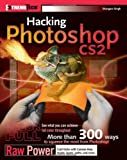 Hacking Photoshop CS2, Shangara Singh, 0764597884