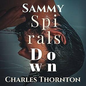 Sammy Spirals Down Audiobook