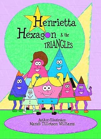 Henrietta Hexagon & the Triangles