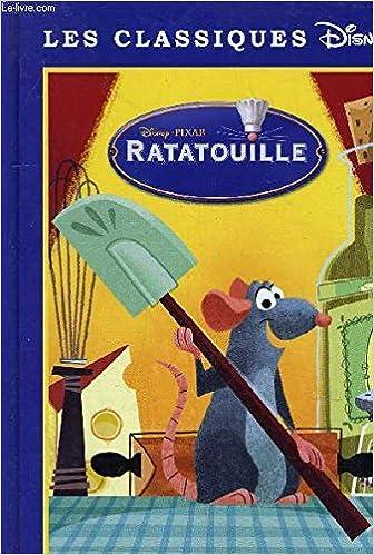 Ratatouille Les Classiques Disney Editions France Loisirs
