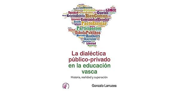 La dialéctica público-privado en la educación vasca: Historia ...