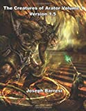 The Creatures of Arator Volume 1 Version 1, Joseph Barresi, 1478300809