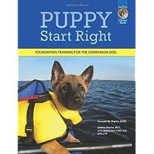 Puppy Start Right: Foundation Training for the Companion Dog (Karen Pryor Clicker Book)