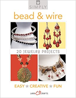Book Simply Bead & Wire: 20 Jewelry Projects (Simply Pamphlet)