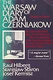 The Warsaw Diary of Adam Czerniakow : Prelude to Doom, Raul Hilberg, 0812861108