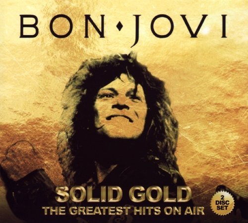 Bon Jovi - Solid Gold: The Greatest Hits On Air - Zortam Music