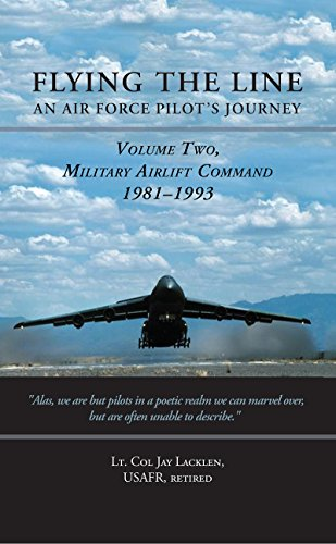 Flying Lines - Flying the Line, An Air Force Pilot's Journey: Volume Two, Military Airlift Command, 1981-1993