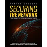 Securing the Network: F. Scott Yeager and the Rise of the Commercial Internet