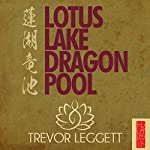 Lotus Lake Dragon Pool: More Encounters in Yoga and Zen | Trevor Leggett