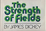 The Strength of Fields, James Dickey, 0385158092