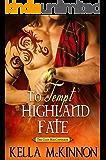 To Tempt Highland Fate (The Clan MacCoinnach Book 2)