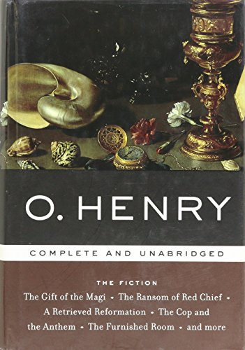 O. Henry: The Fiction (Complete and Unabridged) - The Gift of the Magi, The Ransom of Red Chief, A Retrieved Reformation, The Cop and the Anthem, The Furnished Room, and more (O Henry The Ransom Of Red Chief)