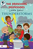 The Preschool Professors Learn about Thunderstorms, Karen Bale, 1617772240
