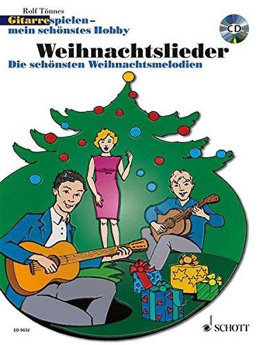 Weihnachtslieder: Die schönsten Weihnachtsmelodien. 1-3 Gitarren. Ausgabe mit CD. (Gitarre spielen - mein schönstes Hobby)