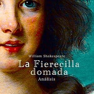 Análisis: La Fierecilla domada - William Shakespeare [Analysis: The Taming of the Shrew - William Shakespeare] Audiobook