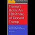 Trump's Brain: An FBI Profile of Donald Trump: Predicting Trump's Actions and Presidency