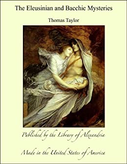 the eleusinian and bacchic mysteries a dissertation by thomas taylor Eleusinian and bacchic mysteries: a dissertation - thomas taylor - isbn: 9780649572571 | užsienio knygos | e-knygynas.