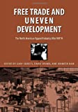 Free Trade and Uneven Development, Gary Gereffi, 1566399688