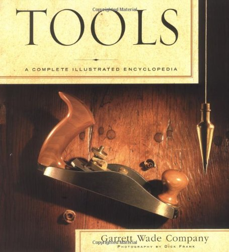 Tools: A Complete Illustrated Encyclopedia pdf