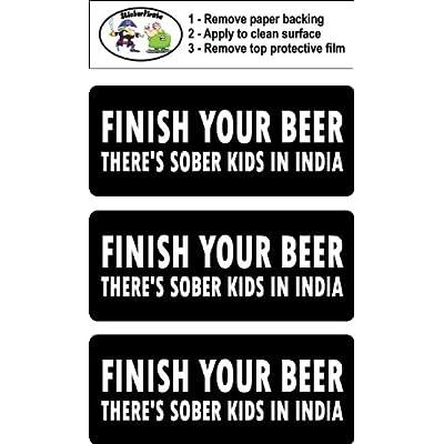 3 - Finish Your Beer There's Sober Kids in India Hard Hat/Biker Helmet Sticker BS 789: Automotive