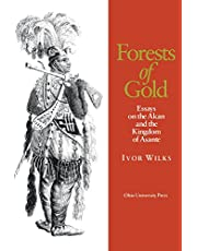 Forests of Gold: Essays on the Akan and the Kingdom of Asante