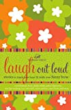 img - for Laugh out Loud: Stories to Touch Your Heart and Tickle Your Funny Bone (Women of Faith (Thomas Nelson)) by Women of Faith (2009-02-01) book / textbook / text book