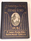 img - for Amazing Story of Henry Ford Ideal American and World's Most Famous Private Citizen book / textbook / text book